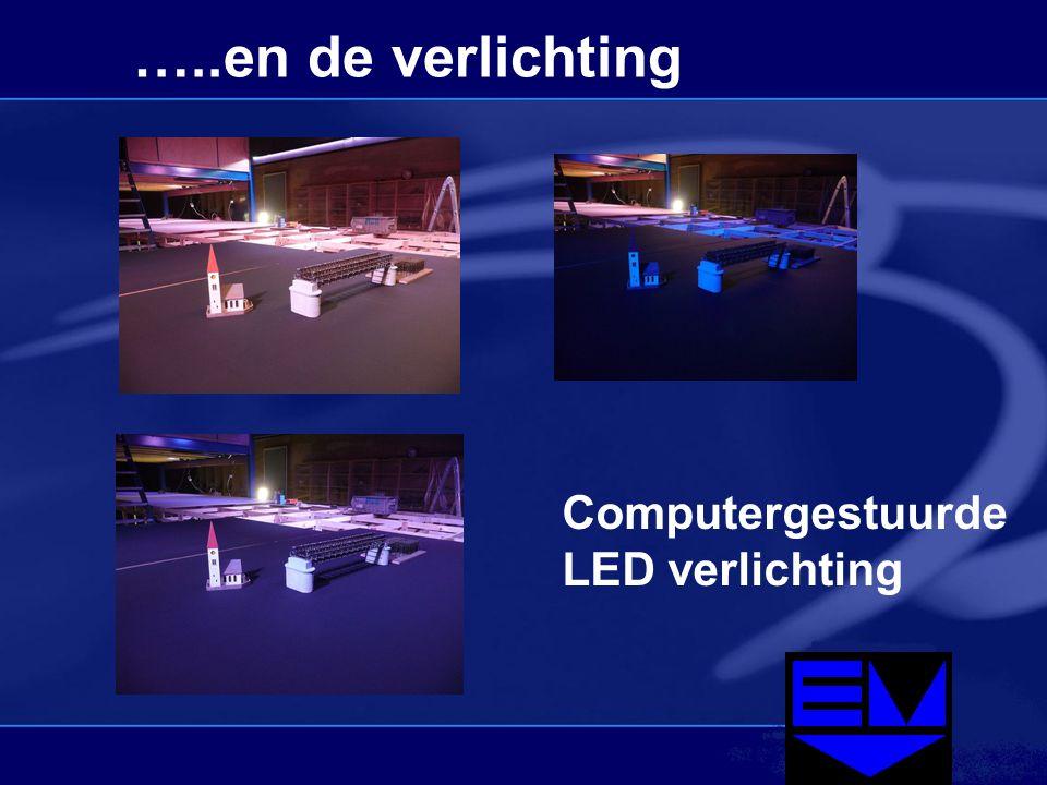 …..en de verlichting Computergestuurde LED verlichting