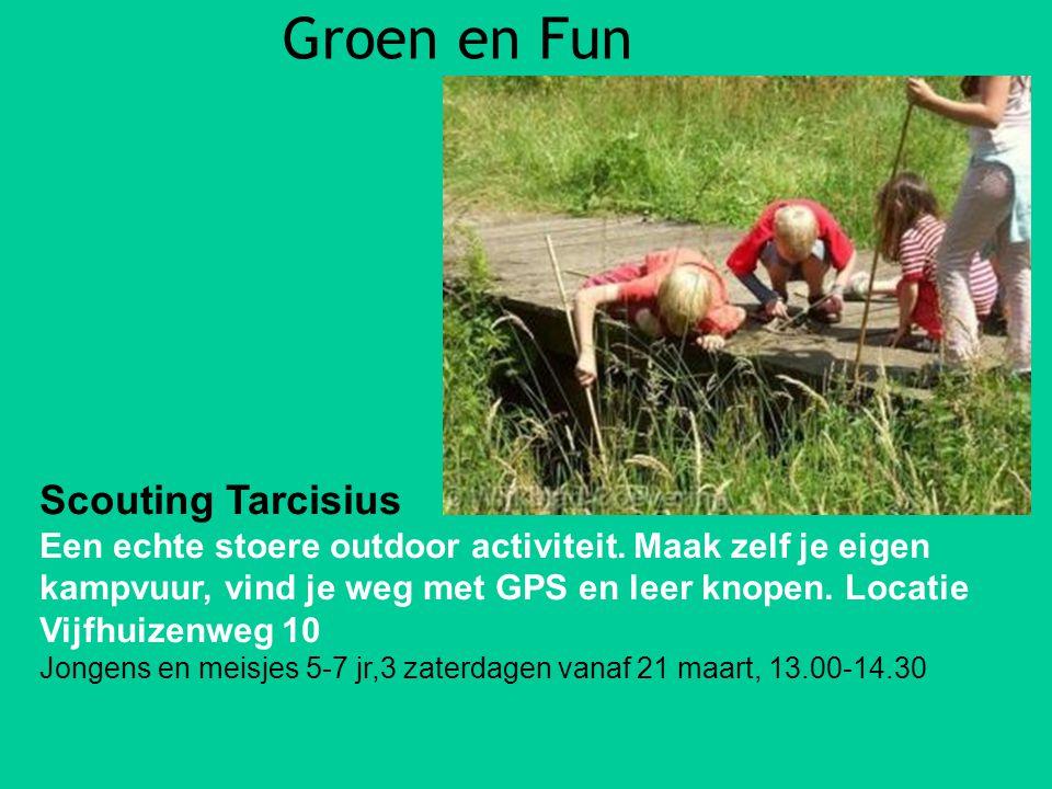 Groen en Fun Scouting Tarcisius Een echte stoere outdoor activiteit. Maak zelf je eigen kampvuur, vind je weg met GPS en leer knopen. Locatie Vijfhuiz