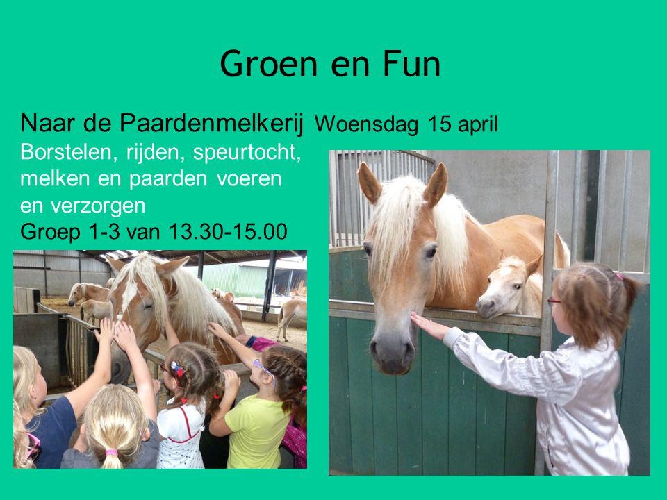 Groen en Fun Naar de Paardenmelkerij Woensdag 15 april Borstelen, rijden, speurtocht, melken en paarden voeren en verzorgen Groep 1-3 van 13.30-15.00