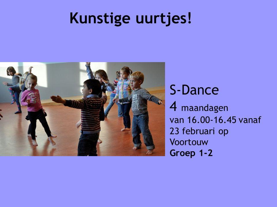 Kunstige uurtjes! S-Dance 4 maandagen van 16.00-16.45 vanaf 23 februari op Voortouw Groep 1-2