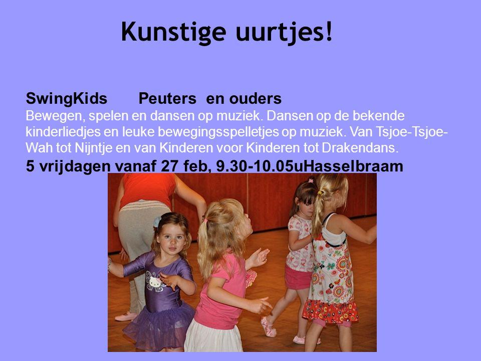 Kunstige uurtjes! SwingKids Peuters en ouders Bewegen, spelen en dansen op muziek. Dansen op de bekende kinderliedjes en leuke bewegingsspelletjes op