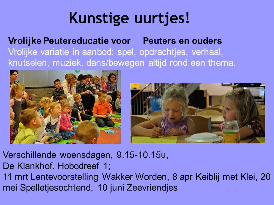 Kunstige uurtjes! Vrolijke Peutereducatie voorPeuters en ouders Vrolijke variatie in aanbod: spel, opdrachtjes, verhaal, knutselen, muziek, dans/beweg
