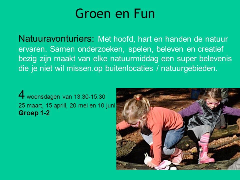 Groen en Fun Natuuravonturiers: Met hoofd, hart en handen de natuur ervaren. Samen onderzoeken, spelen, beleven en creatief bezig zijn maakt van elke