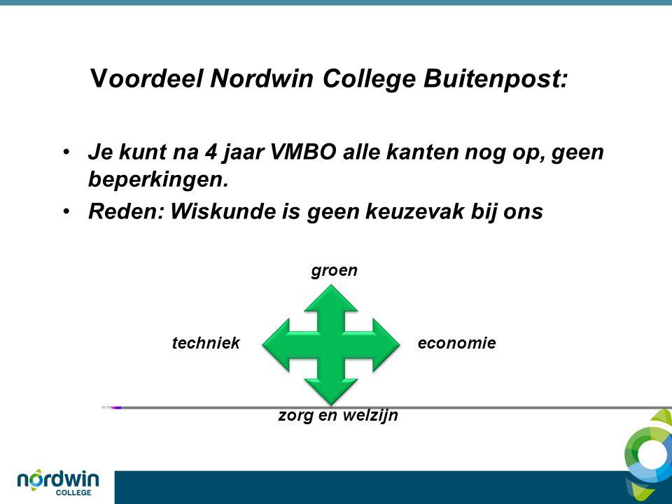 Voordeel Nordwin College Buitenpost: Je kunt na 4 jaar VMBO alle kanten nog op, geen beperkingen. Reden: Wiskunde is geen keuzevak bij ons groen techn