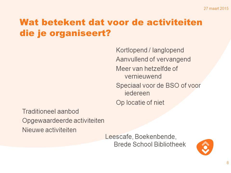 27 maart 2015 9 Bibliotheek Midden-Brabant en samenwerking met BSO