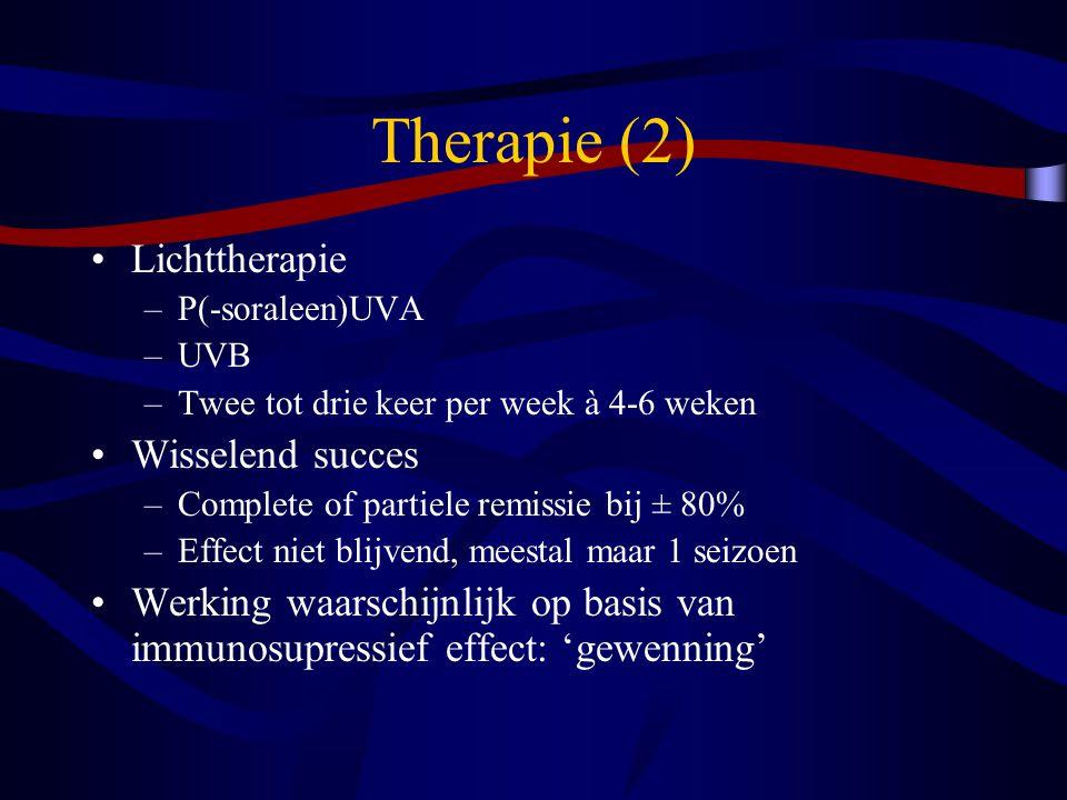 Therapie (2) Lichttherapie –P(-soraleen)UVA –UVB –Twee tot drie keer per week à 4-6 weken Wisselend succes –Complete of partiele remissie bij ± 80% –E