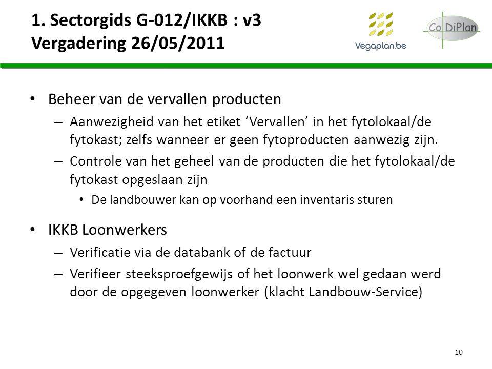 1. Sectorgids G-012/IKKB : v3 Vergadering 26/05/2011 Beheer van de vervallen producten – Aanwezigheid van het etiket 'Vervallen' in het fytolokaal/de