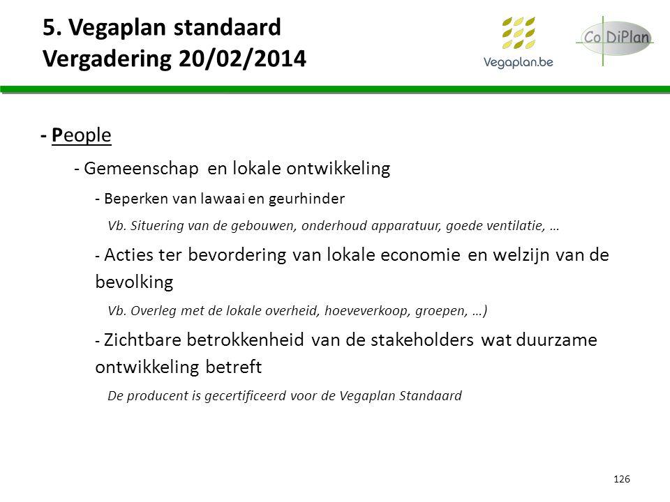 5. Vegaplan standaard Vergadering 20/02/2014 126 - People - Gemeenschap en lokale ontwikkeling - Beperken van lawaai en geurhinder Vb. Situering van d