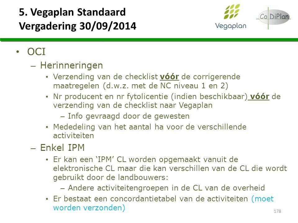 5. Vegaplan Standaard Vergadering 30/09/2014 178 OCI – Herinneringen Verzending van de checklist vóór de corrigerende maatregelen (d.w.z. met de NC ni