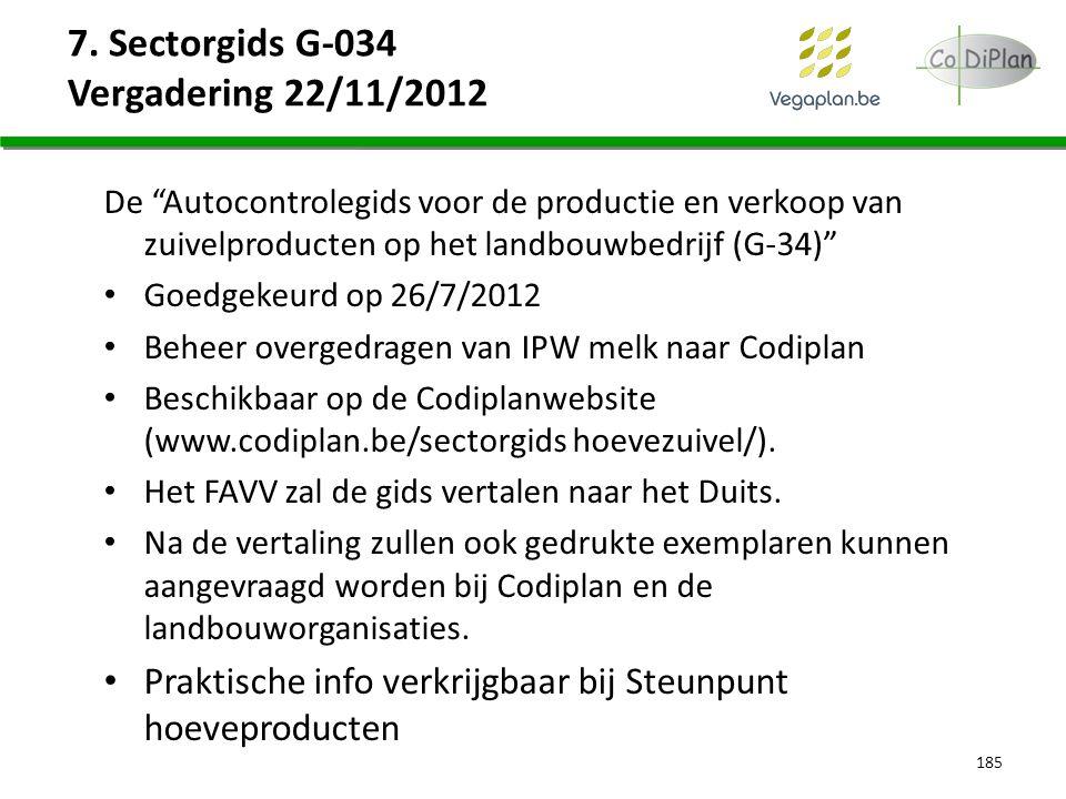 """7. Sectorgids G-034 Vergadering 22/11/2012 De """"Autocontrolegids voor de productie en verkoop van zuivelproducten op het landbouwbedrijf (G-34)"""" Goedge"""