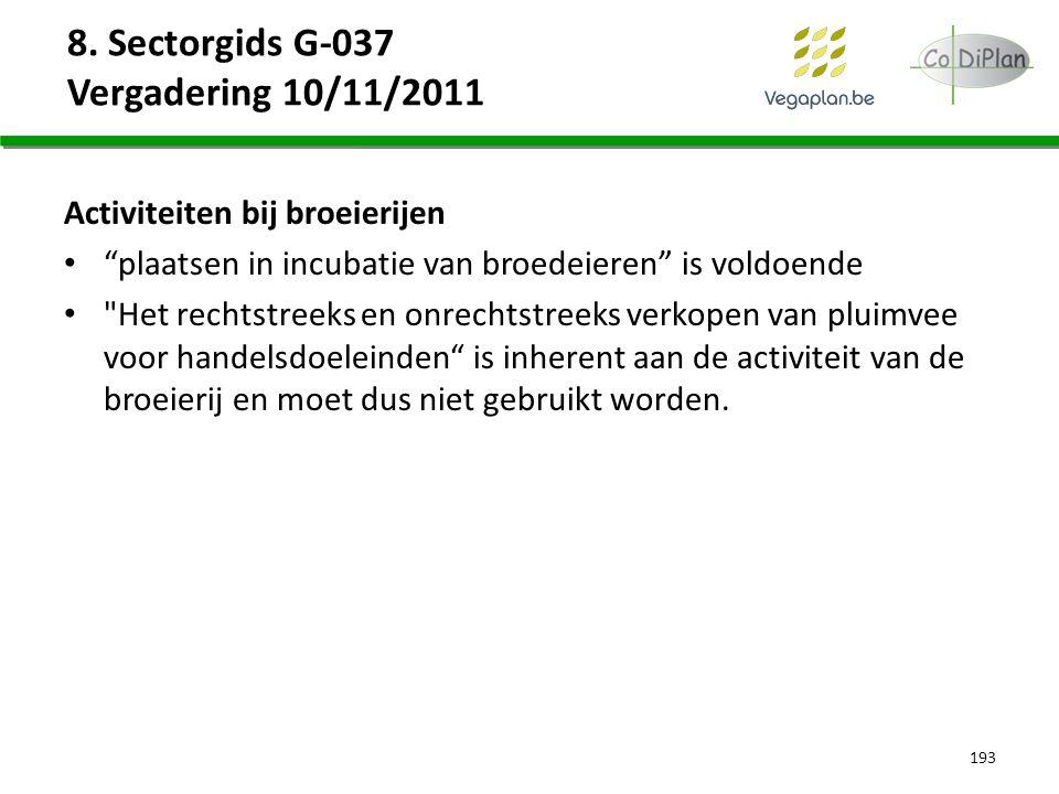 """8. Sectorgids G-037 Vergadering 10/11/2011 Activiteiten bij broeierijen """"plaatsen in incubatie van broedeieren"""" is voldoende"""