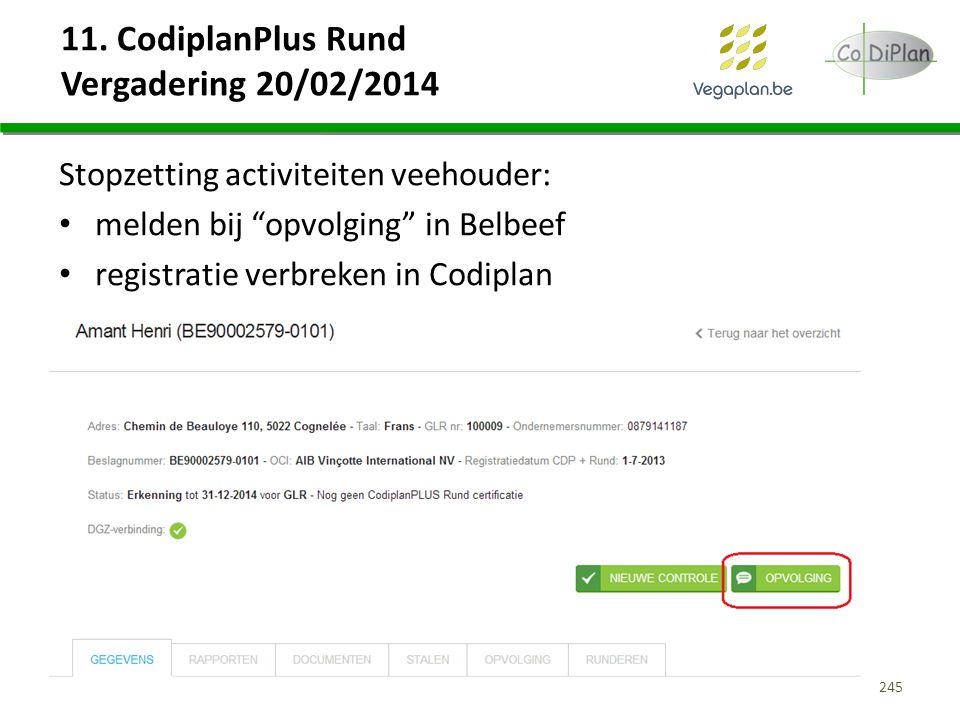 """11. CodiplanPlus Rund Vergadering 20/02/2014 Stopzetting activiteiten veehouder: melden bij """"opvolging"""" in Belbeef registratie verbreken in Codiplan 2"""