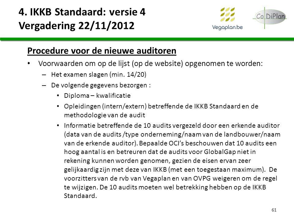Procedure voor de nieuwe auditoren Voorwaarden om op de lijst (op de website) opgenomen te worden: – Het examen slagen (min. 14/20) – De volgende gege