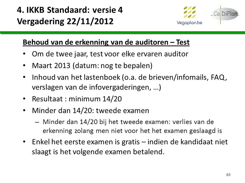 Behoud van de erkenning van de auditoren – Test Om de twee jaar, test voor elke ervaren auditor Maart 2013 (datum: nog te bepalen) Inhoud van het last
