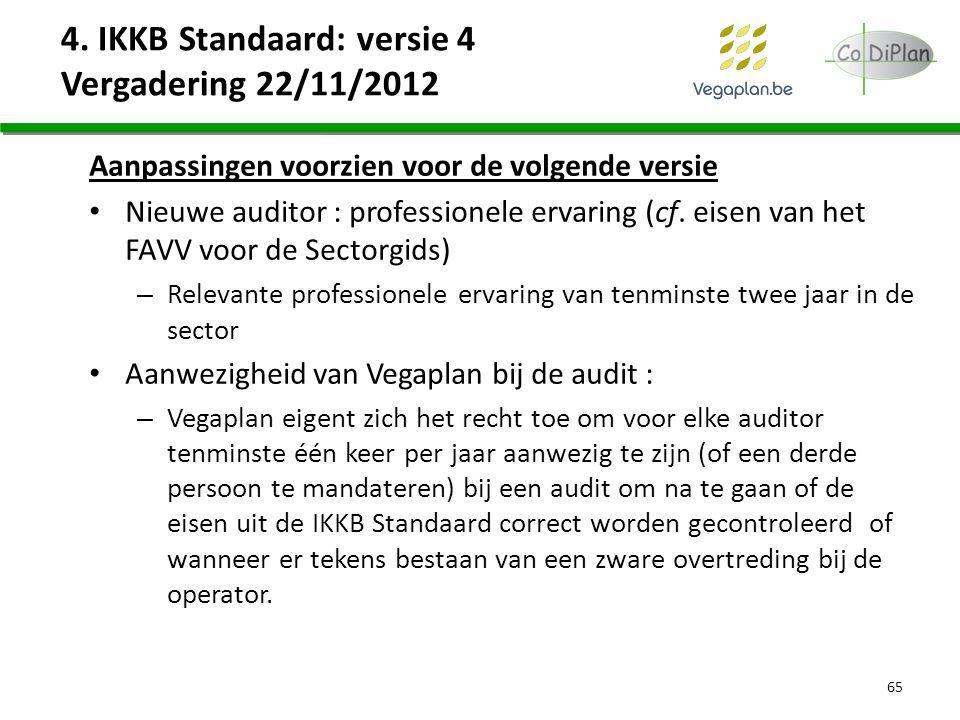 Aanpassingen voorzien voor de volgende versie Nieuwe auditor : professionele ervaring (cf. eisen van het FAVV voor de Sectorgids) – Relevante professi
