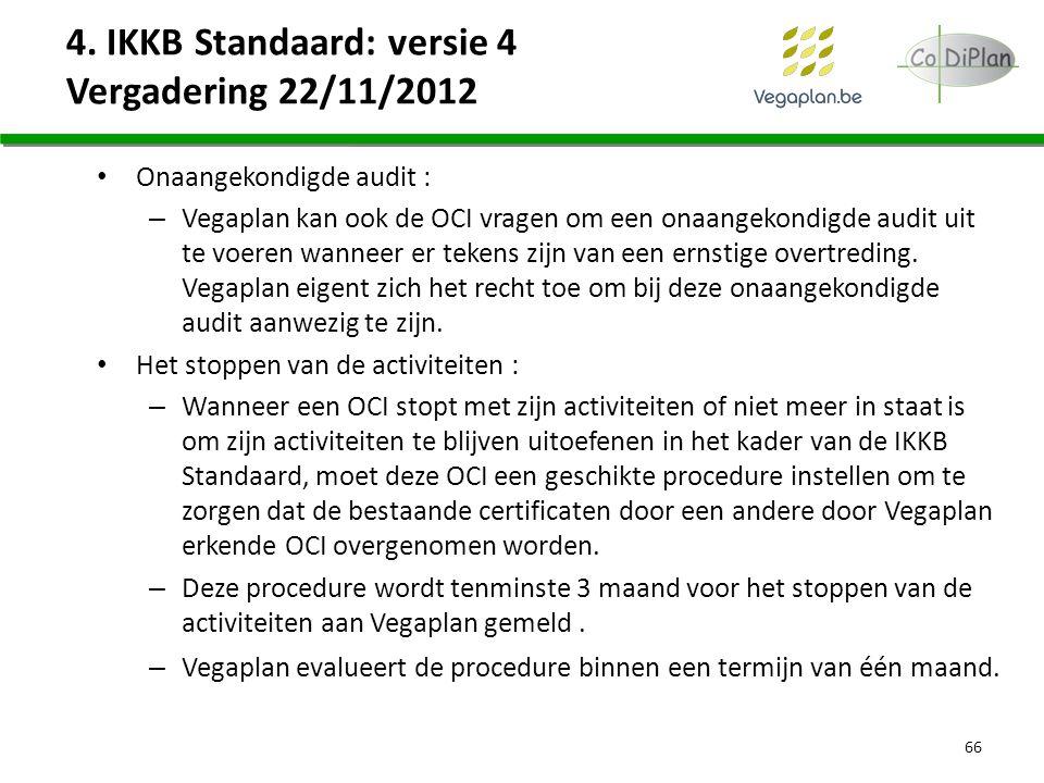 Onaangekondigde audit : – Vegaplan kan ook de OCI vragen om een onaangekondigde audit uit te voeren wanneer er tekens zijn van een ernstige overtredin