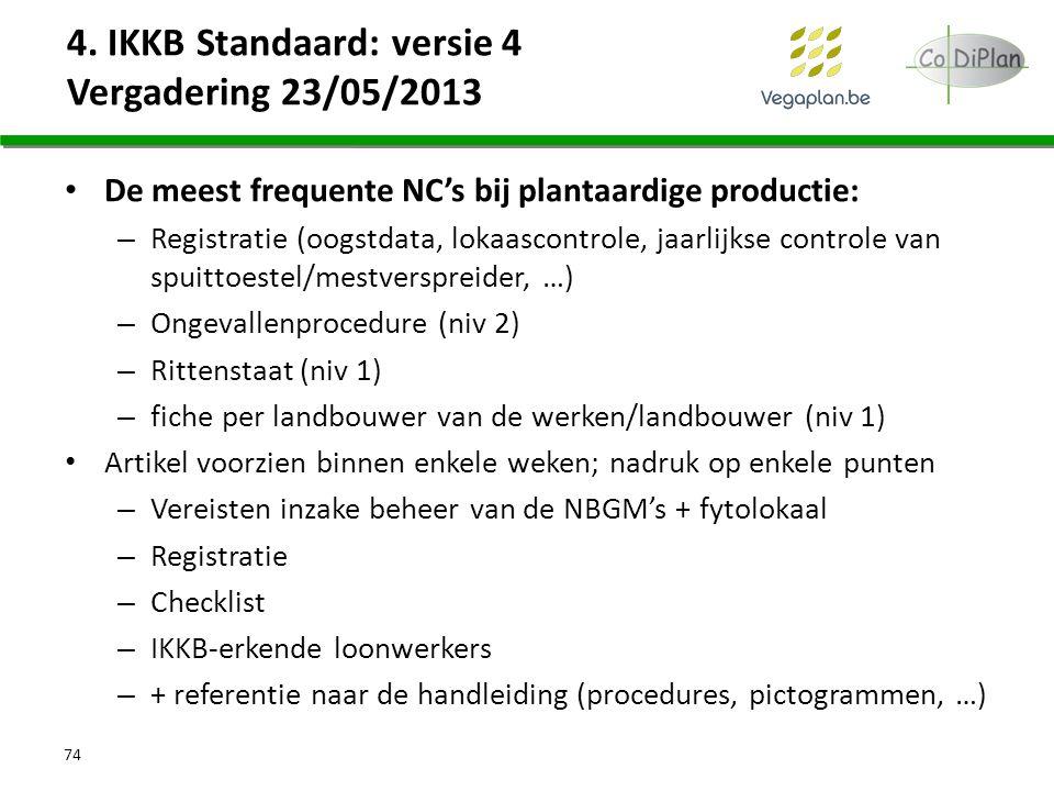 De meest frequente NC's bij plantaardige productie: – Registratie (oogstdata, lokaascontrole, jaarlijkse controle van spuittoestel/mestverspreider, …)
