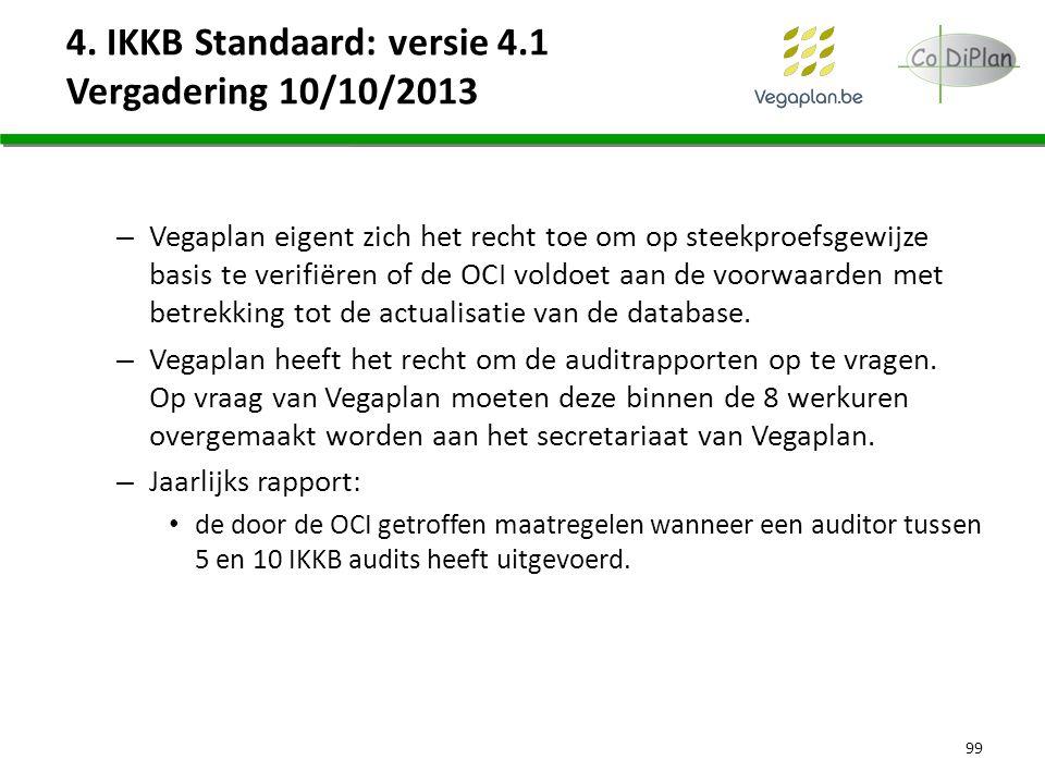 4. IKKB Standaard: versie 4.1 Vergadering 10/10/2013 – Vegaplan eigent zich het recht toe om op steekproefsgewijze basis te verifiëren of de OCI voldo