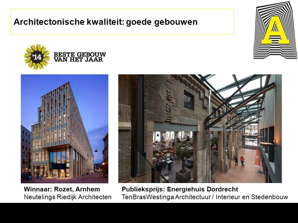 Winnaar: Rozet, Arnhem Neutelings Riedijk Architecten Publieksprijs: Energiehuis Dordrecht TenBrasWestinga Architectuur / Interieur en Stedenbouw Architectonische kwaliteit: goede gebouwen