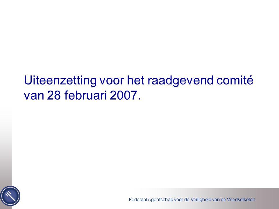 Uiteenzetting voor het raadgevend comité van 28 februari 2007.
