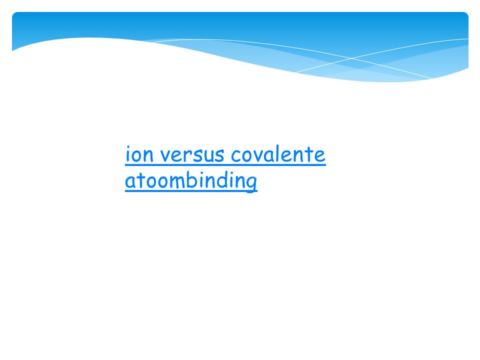 ion versus covalente atoombinding