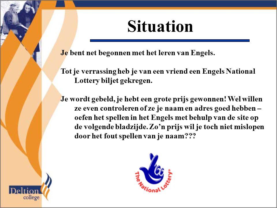 Situation Je bent net begonnen met het leren van Engels. Tot je verrassing heb je van een vriend een Engels National Lottery biljet gekregen. Je wordt