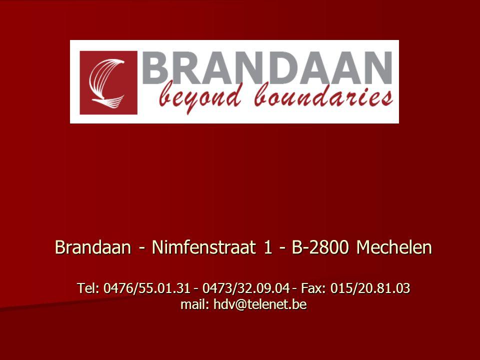 Brandaan - Nimfenstraat 1 - B-2800 Mechelen Tel: 0476/55.01.31 - 0473/32.09.04 - Fax: 015/20.81.03 mail: hdv@telenet.be