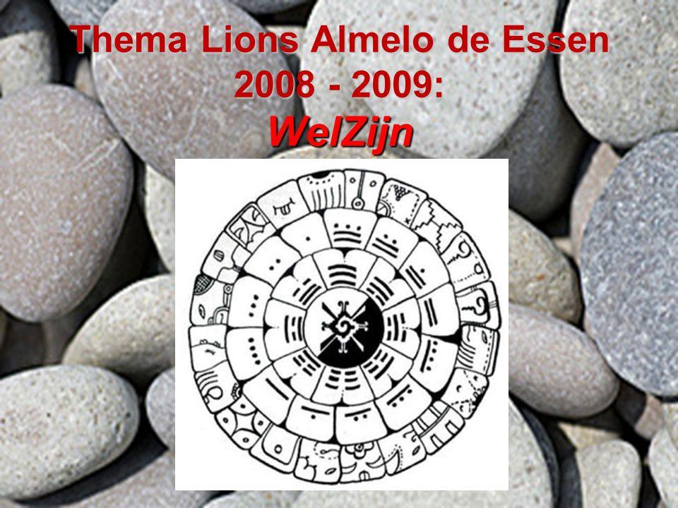 Thema Lions Almelo de Essen 2008 - 2009: WelZijn