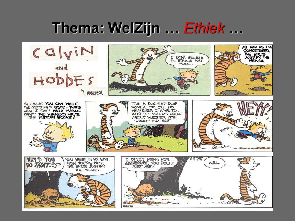 Thema: WelZijn …Ethiek… Thema: WelZijn … Ethiek …