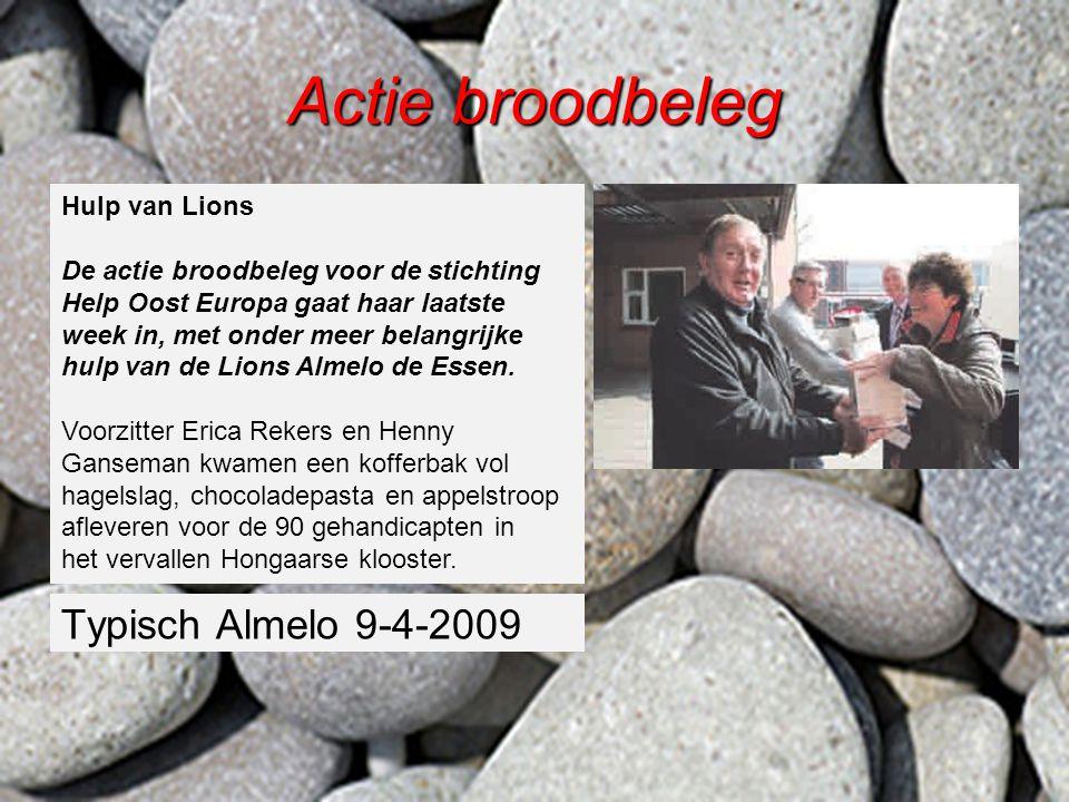 Actie broodbeleg Hulp van Lions De actie broodbeleg voor de stichting Help Oost Europa gaat haar laatste week in, met onder meer belangrijke hulp van de Lions Almelo de Essen.
