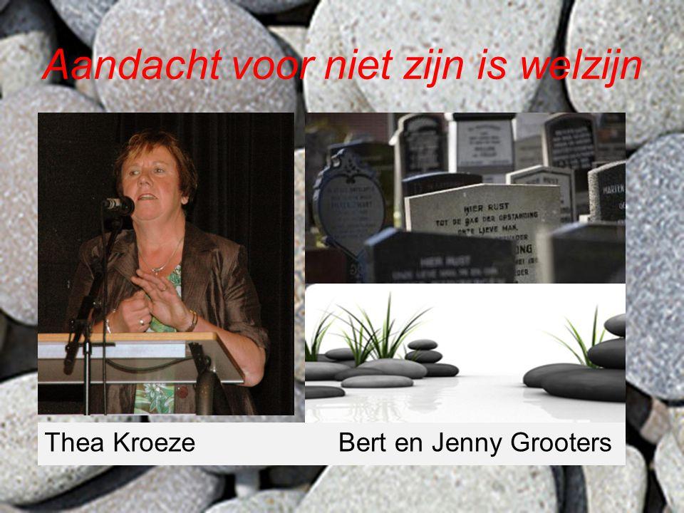 Thea KroezeBert en Jenny Grooters Aandacht voor niet zijn is welzijn