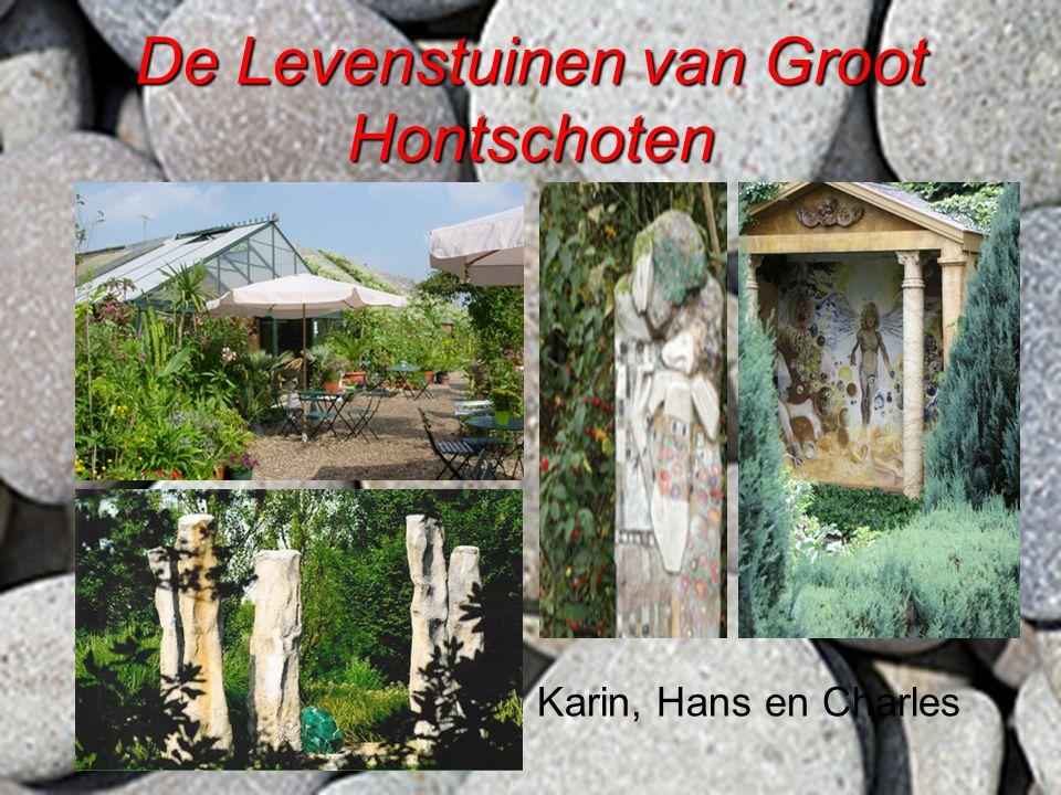 Karin, Hans en Charles De Levenstuinen van Groot Hontschoten