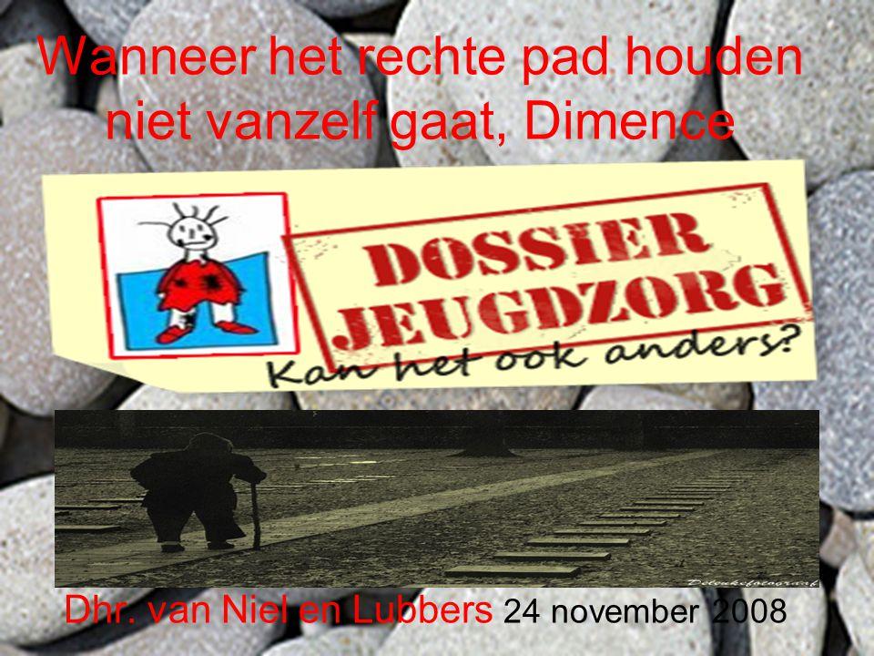 Wanneer het rechte pad houden niet vanzelf gaat, Dimence Dhr. van Niel en Lubbers 24 november 2008