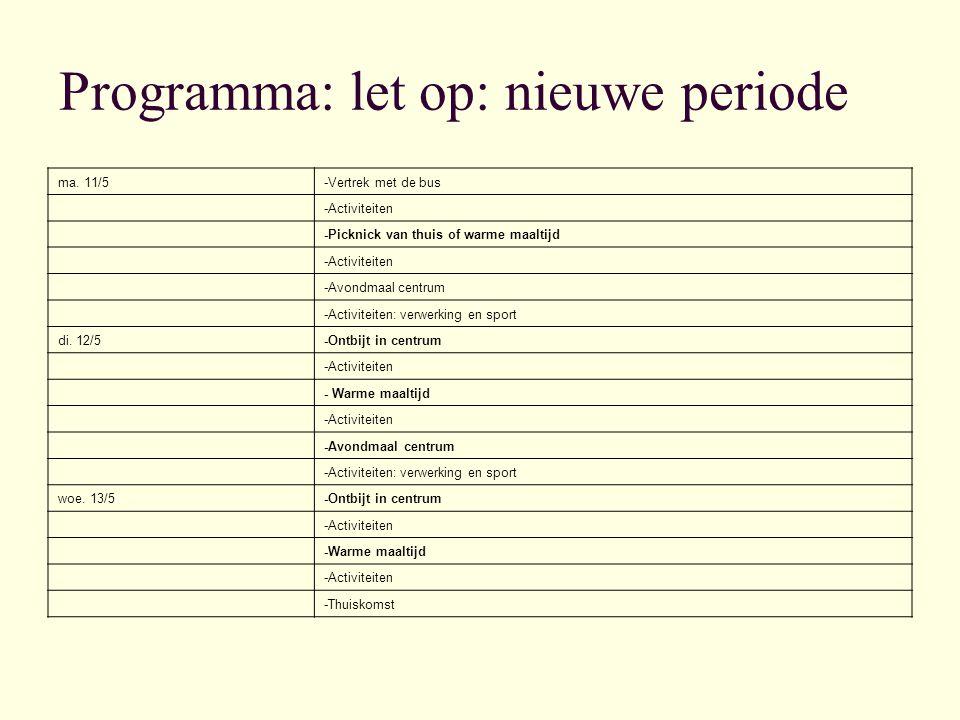 Programma: let op: nieuwe periode ma.