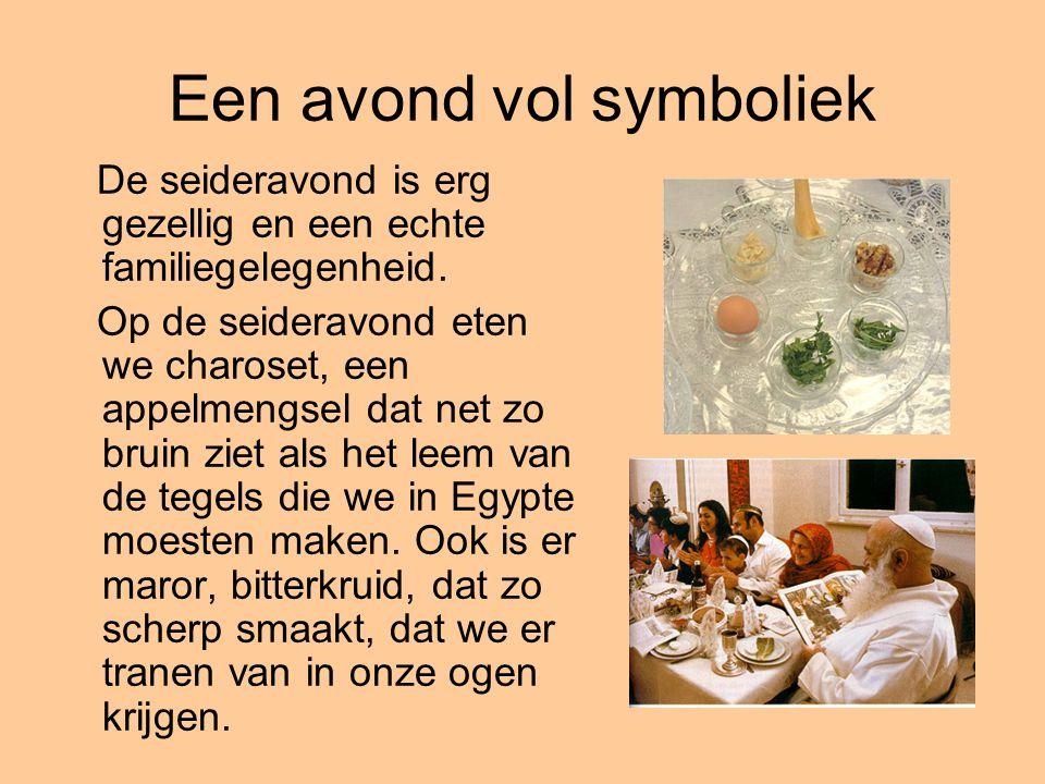 Een avond vol symboliek De seideravond is erg gezellig en een echte familiegelegenheid.