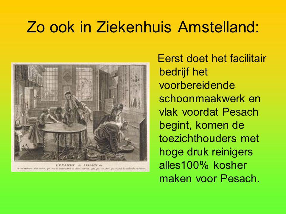 Zo ook in Ziekenhuis Amstelland: Eerst doet het facilitair bedrijf het voorbereidende schoonmaakwerk en vlak voordat Pesach begint, komen de toezichth