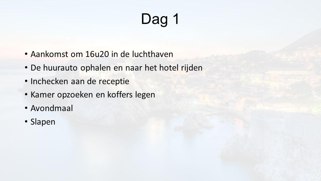 Dag 1 Aankomst om 16u20 in de luchthaven De huurauto ophalen en naar het hotel rijden Inchecken aan de receptie Kamer opzoeken en koffers legen Avondm