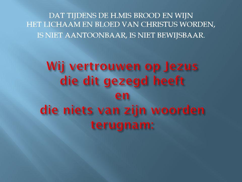 In die tijd sprak Jezus: Ik ben het levende brood dat uit de hemel is neergedaald.