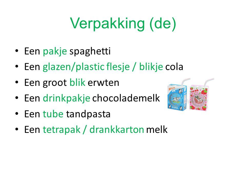 Verpakking (de) Een pakje spaghetti Een glazen/plastic flesje / blikje cola Een groot blik erwten Een drinkpakje chocolademelk Een tube tandpasta Een