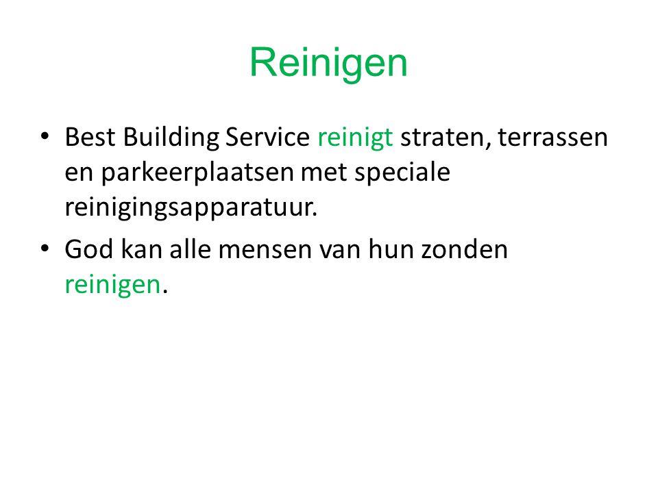 Reinigen Best Building Service reinigt straten, terrassen en parkeerplaatsen met speciale reinigingsapparatuur. God kan alle mensen van hun zonden rei