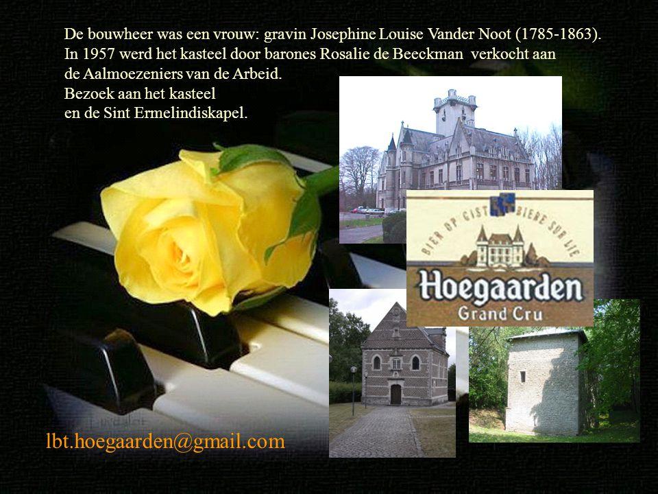 De bouwheer was een vrouw: gravin Josephine Louise Vander Noot (1785-1863).