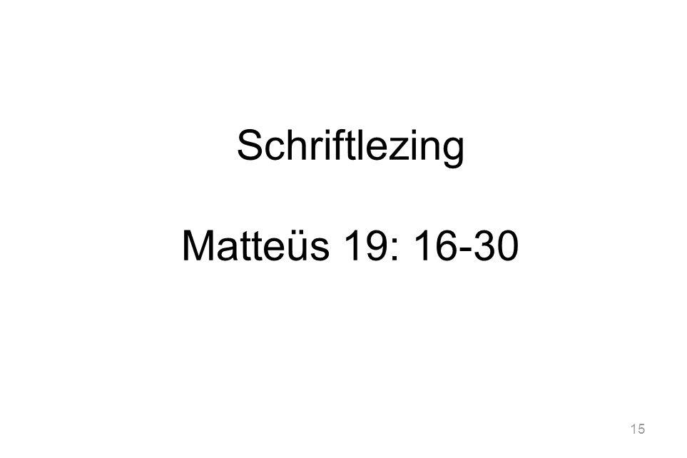 15 Schriftlezing Matteüs 19: 16-30