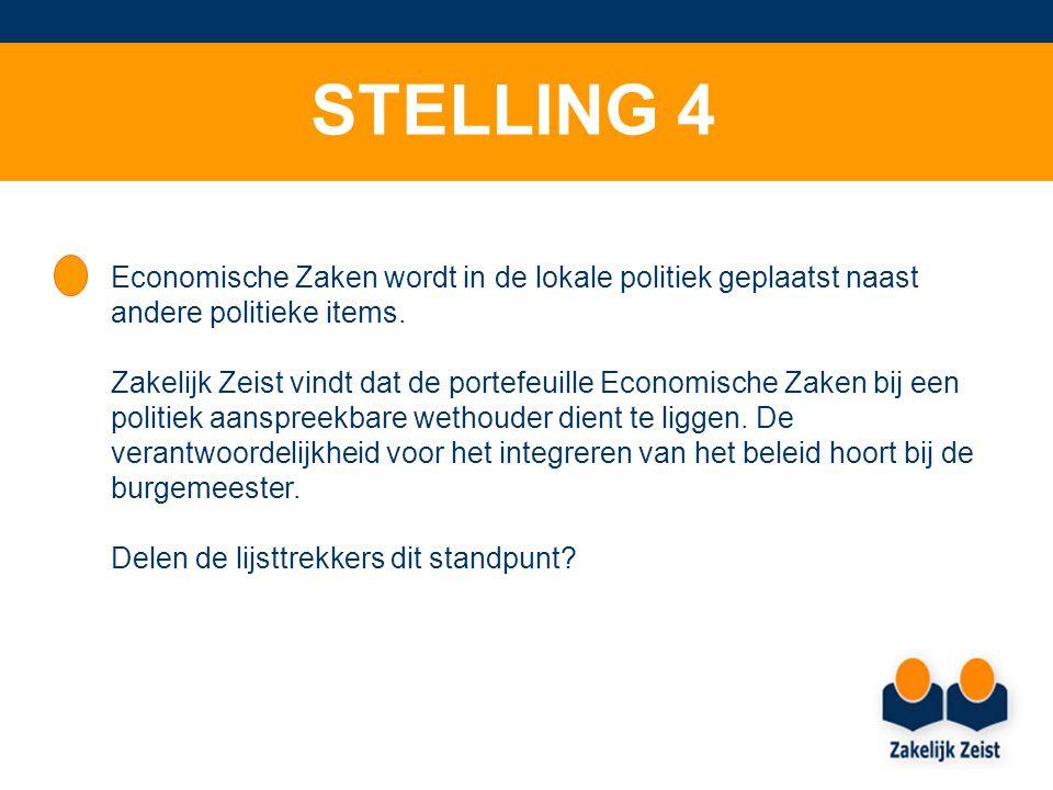 STELLING 4 Economische Zaken wordt in de lokale politiek geplaatst naast andere politieke items.