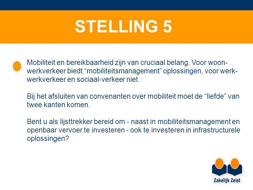 STELLING 5 Mobiliteit en bereikbaarheid zijn van cruciaal belang.