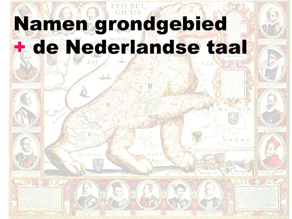Namen grondgebied + de Nederlandse taal