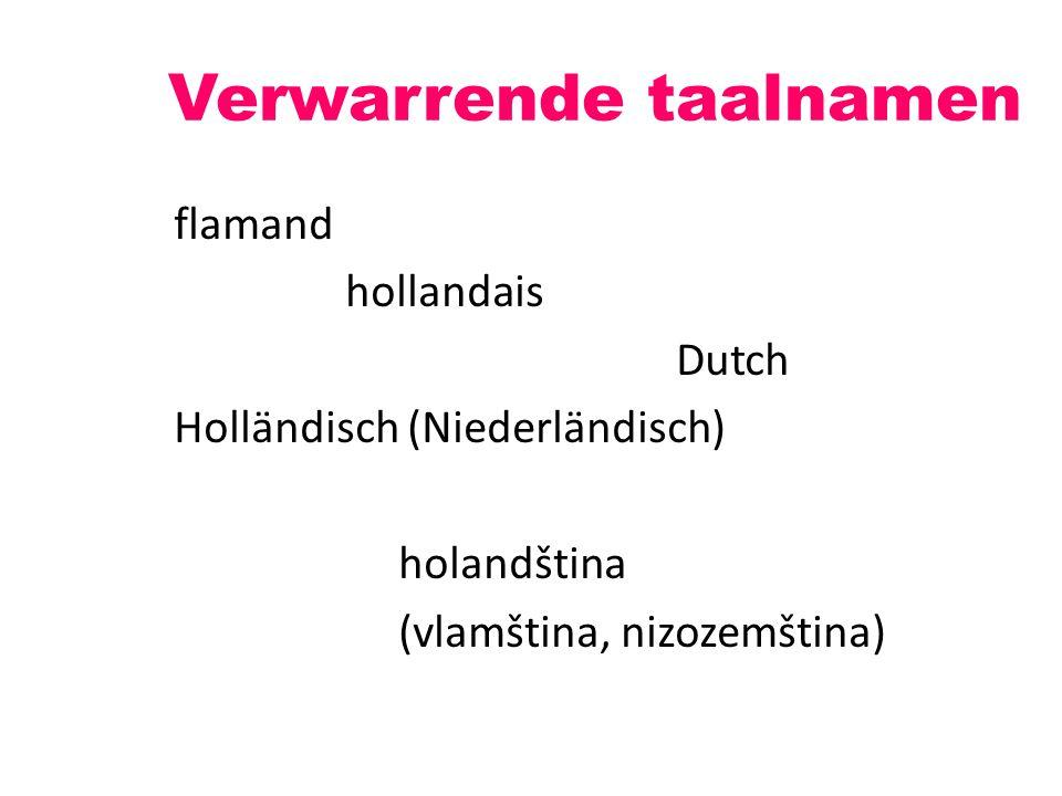 Verwarrende taalnamen flamand hollandais Dutch Holländisch (Niederländisch) holandština (vlamština, nizozemština)