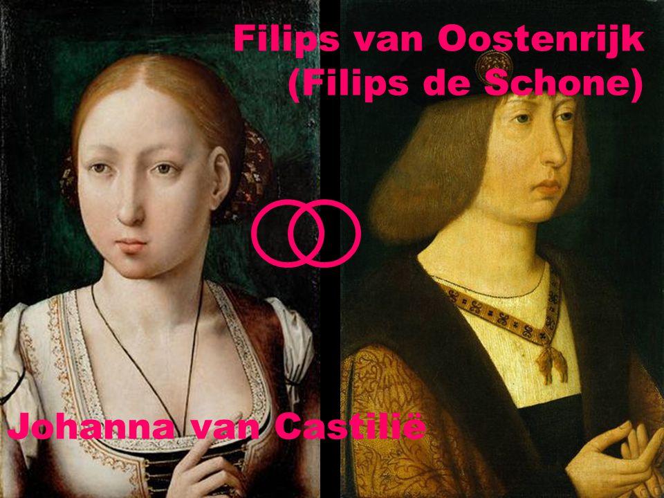 Johanna van Castilië Filips van Oostenrijk (Filips de Schone)