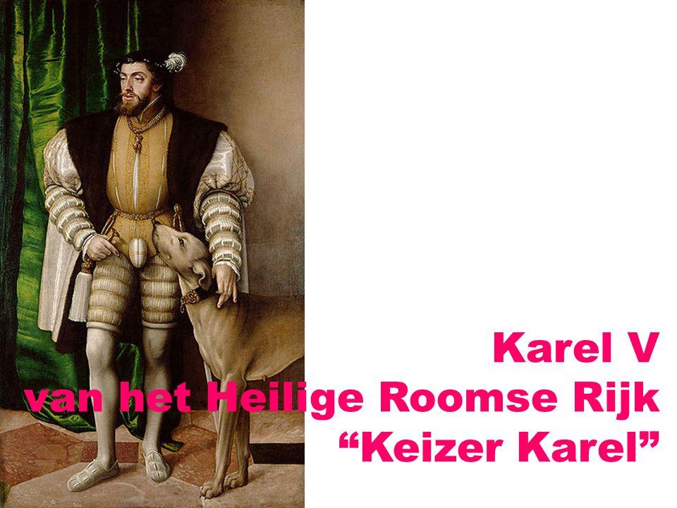 "Karel V van het Heilige Roomse Rijk ""Keizer Karel"""