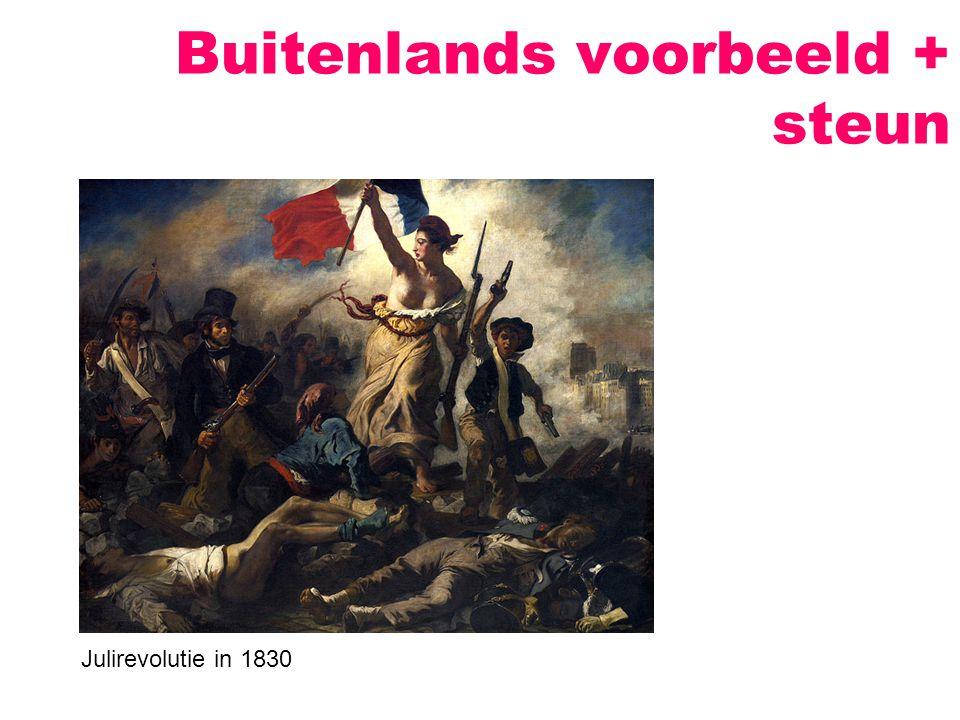 Buitenlands voorbeeld + steun Julirevolutie in 1830