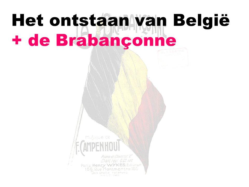 Het ontstaan van België + de Brabançonne